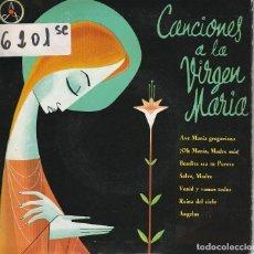 Discos de vinilo: RELIGIOSOS - CANCIONES A LA VIRGEN MARIA (EP 1960). Lote 65905554