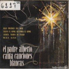 Discos de vinilo: RELIGIOSOS - PADRE ALBERTO (CANTA CANCIONES BLANCAS) EP 1964. Lote 65906322