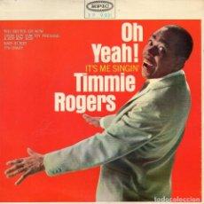 Discos de vinilo: TIMMIE ROGERS, EP, ES MEJOR QUE TE MARCHES (YOU BETTER GO NOW) + 3, AÑO 1965. Lote 65979002