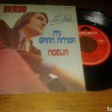 Discos de vinilo: NINO BRAVO : MI GRAN AMOR/NOELIA(SG.7