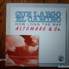 Discos de vinilo: ALTOMARE & CO QUE LARGO EL CAMINO ( HOW LONG THE WAY ) + VERSIÓN INSTRUMENTAL. Lote 65988382