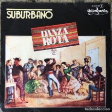 Discos de vinilo: SUBURBANO - DANZA ROTA . SINGLE . 1982 GUIMBARDA . Lote 65990250