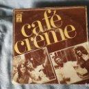Discos de vinilo: CAFE CREME - 1977. Lote 66003362