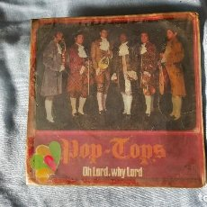 Discos de vinilo: POP TOPS – OH LORD, WHY LORD. Lote 66003786