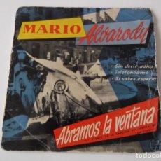 Discos de vinilo: MARIO ALVARODY - ABRAMOS LA VENTANA. Lote 66041594