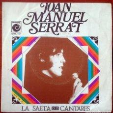 Discos de vinilo: JOAN MANUEL SERRAT: LA SAETA - CANTARES, SINGLE NOVOLA NOX-117, SPAIN, 1970. VG+/VG+. Lote 66041822