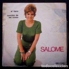 Discos de vinilo: SALOME (SINGLE BELTER 1970) (MUY BUEN ESTADO) EL LLANO - CANCION DE LAS COSAS. Lote 66070602