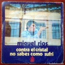 Discos de vinilo: MIGUEL RÍOS: CONTRA EL CRISTAL / NO SABES CÓMO SUFRÍ, SINGLE HISPAVOX H-484, SPAIN, 1969. VG+/G. Lote 66076870