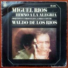 Discos de vinilo: MIGUEL RÍOS: HIMNO A LA ALEGRÍA / MIRA HACIA TÍ, SINGLE HISPAVOX H-535, SPAIN, 1969. VG+/VG. Lote 66080038
