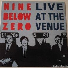 Discos de vinilo: NINE BELOW ZERO..LIVE AT THE VENUE.(RECEIVER RECORDS 1989).UK.. Lote 66122966
