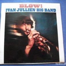 Discos de vinilo: IVAN JULIEN BIG BAND BLOW LP SPAIN 1981 PDELUXE. Lote 66177974