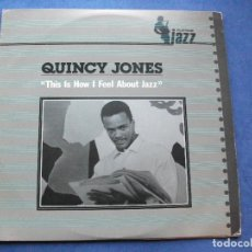 Discos de vinilo: QUINCY JONES THIS IS HOW I FEEL ABOUT JAZZ LP SPAIN 1983 PDELUXE. Lote 66178726