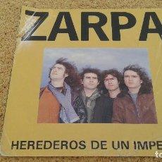 Discos de vinilo: ZARPA - HEREDEROS DE UN IMPERIO (7''-SINGLE PROMO). Lote 66215042