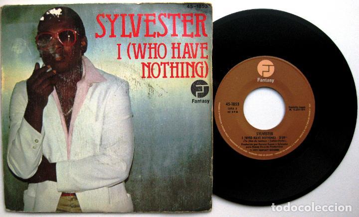 SYLVESTER - I (WHO HAVE NOTHING) - SINGLE HISPAVOX / FANTASY 1979 BPY (Música - Discos - Singles Vinilo - Funk, Soul y Black Music)