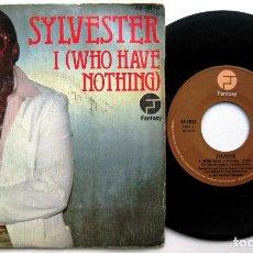 Discos de vinilo: SYLVESTER - I (WHO HAVE NOTHING) - SINGLE HISPAVOX / FANTASY 1979 BPY. Lote 66232106