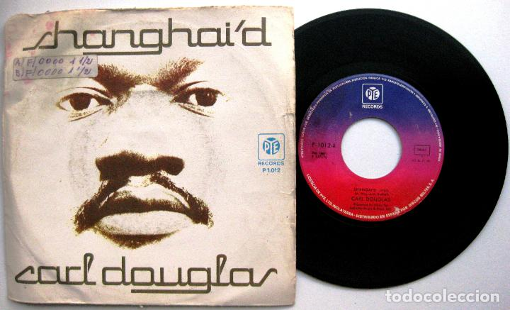 CARL DOUGLAS - SHANGHAI'D - SINGLE PYE RECORDS 1975 BPY (Música - Discos - Singles Vinilo - Funk, Soul y Black Music)