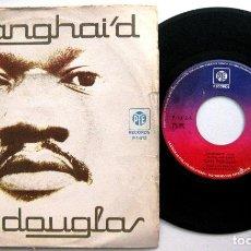 Discos de vinilo: CARL DOUGLAS - SHANGHAI'D - SINGLE PYE RECORDS 1975 BPY. Lote 66233690