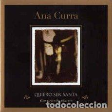 Discos de vinilo: ANA CURRA - SINGLE QUIERO SER SANTA / ESA EXTRAÑA SONRISA - CON ENTRADA CONCIERTO - A ESTRENAR. Lote 66288598