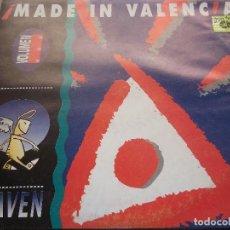 Discos de vinilo: MADE IN VALENCIA VOLUMEN 1 – HEAVEN - VINYL, 12, 45 RPM SPAIN 1991. Lote 66296246