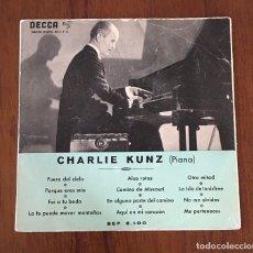 Discos de vinilo: CHARLIE KUNZ - PIANO. SINGLE DECCA. Lote 66311426