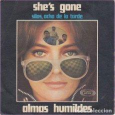 Discos de vinilo - ALMAS HUMILDES - She's Gone / Silos ocho de la tarde single 45 r@ro de vinilo - 66371430