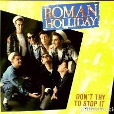 Discos de vinilo: ROMAN HOLLIDAY (MAXI EDICIÓN INGLESA) - DON'T TRY TO STOP IT - BEAT MY TIME - 45 1983 -. Lote 66474198