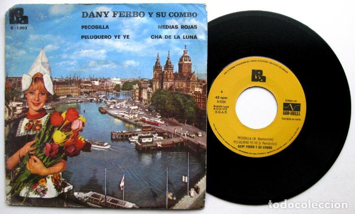 DANY FERBO Y SU CONJUNTO - PELUQUERO YE YE + 3 - EP BOA / GRABACIONES PENTAGONO PROMO 1974 BPY (Música - Discos de Vinilo - EPs - Grupos Españoles de los 70 y 80)