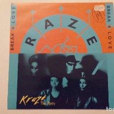 Discos de vinilo: KRAZE / RAZE - THE PARTY / BREAK FOR LOVE - 1988. Lote 66767254