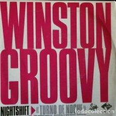 Discos de vinilo: WINSTON GROOVY - NIGHTSHIFT (SINGLE ARIOLA 1985) - REGGAE. Lote 66786438
