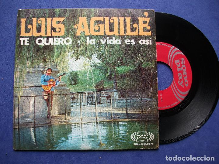 LUIS AGUILE TE QUIERO SINGLE SPAIN 1968 PDELUXE (Música - Discos - Singles Vinilo - Grupos y Solistas de latinoamérica)