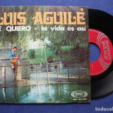 Discos de vinilo: LUIS AGUILE TE QUIERO SINGLE SPAIN 1968 PDELUXE. Lote 66792094