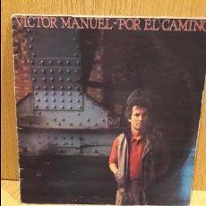 Discos de vinilo: VÍCTOR MANUEL. POR EL CAMINO. LP / CBS - 1983. / MBC. ***/***. Lote 66841634