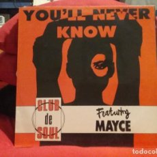Discos de vinilo: CLUB DE SOUL FEATURING MAYCE (2) ?– YOU'LL NEVER KNOW. Lote 66868766