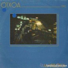 Discos de vinilo: OTXOA: MARILOKA; ENAMORADO DE BILBAO SG FONOMUSIC 1992. Lote 66903062