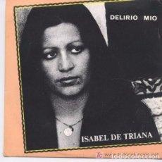 Discos de vinilo: ISABEL DE TRIANA: DELIRIO MIO - SUEÑOS, SUEÑOS -SG 1979 MARIO PACHECO, MIGUEL ANGEL VARONA. Lote 66906846