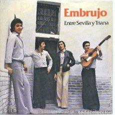 Discos de vinilo: EMBRUJO: ENTRE SEVILLA Y TRIANA – CON LA SOGA AL CUELLO – SG ALBA 1980. Lote 66908038