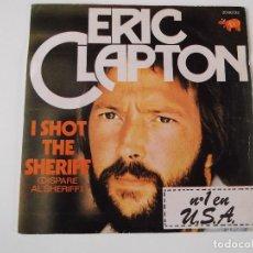Discos de vinilo: ERIC CLAPTON - I SHOT THE SHERIFF. Lote 66909578