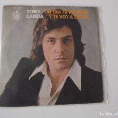 Discos de vinilo: TONY LANDA - UN DÍA TE PERDERÉ. Lote 66917506