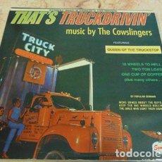 Discos de vinilo: THE COWSLINGERS – THAT'S TRUCKDRIVIN' - MINI LP 10'' - 6 TEMAS. Lote 66947734