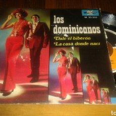 Discos de vinilo: LOS DOMINICANOS: DALE EL BIBERON/LA CASA DONDE NACI (SG.7