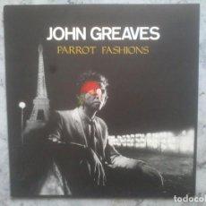 Discos de vinilo: JOHN GREAVES - PARROT FASHIONS. LP. 1985.. Lote 66995362
