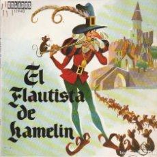 Discos de vinilo: CUENTO - EL FLAUTISTA DE HAMELIN (SINGLE ORLADOR 1970). Lote 66997826