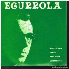 Discos de vinilo: EGURROLA - NIRE ESKARIA / GEROA / PAKE USOA / UNIBERSALAK - EP 1969 - DEDICADO POR AUTOR EN PORTADA. Lote 67098541