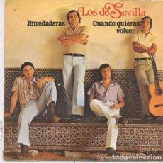 Discos de vinilo: LOS DE SEVILLA: ENREDADERAS, CUANDO QUIERAS VOLVER ARR: MIGUEL ANGEL VARONA, PACO DE ANTEQUERA. Lote 67113541
