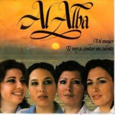 Discos de vinilo: AL ALBA: A TI MUJER, TE VOY A CONTAR UN CUENTO SG 1980, ARR.MIGUEL ANGEL VARONA, MANOLO MARVIZON. Lote 67113937