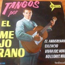 Discos de vinilo: EL MEJORANO POR TANGOS - EP 1962- SILENCIO/ EL ANIVERSARIO/ NO LLORES MADRE/ VIVAN LOS NOVIOS.. Lote 67118521