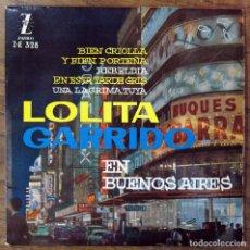 LOLITA GARRIDO - EP - 1962 -BIEN CRIOLLA Y BIEN PORTEÑA-REBELDIA-EN ESTA TARDE GRIS-UNA LAGRIMA TUYA