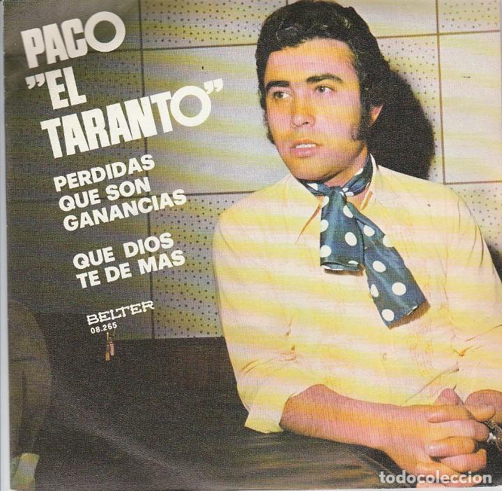 PACO EL TARANTO / PERDIDAS QUE SON GANANCIAS / QUE DIOS TE DE MAS (SINGLE 1973)) (Música - Discos - Singles Vinilo - Flamenco, Canción española y Cuplé)