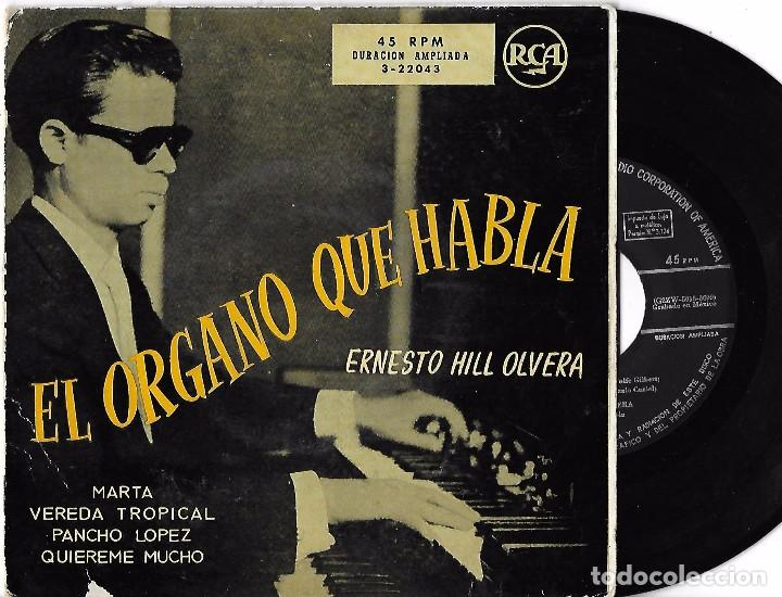 ERNESTO HILL OLVERA: EL ÓRGANO QUE HABLA: MARTA / VEREDA TROPICAL / PANCHO LÓPEZ / QUIÉREME MUCHO (Música - Discos de Vinilo - EPs - Orquestas)