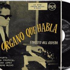 Discos de vinilo: ERNESTO HILL OLVERA: EL ÓRGANO QUE HABLA: MARTA / VEREDA TROPICAL / PANCHO LÓPEZ / QUIÉREME MUCHO. Lote 67376241